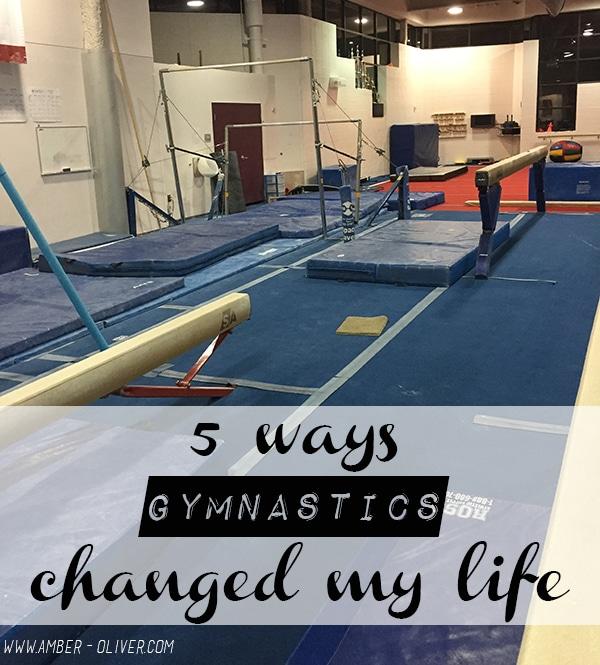 5 Ways Gymnastics Changed My Life]