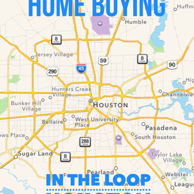 "1st Time Home Buying ""In The Loop"" Houston"