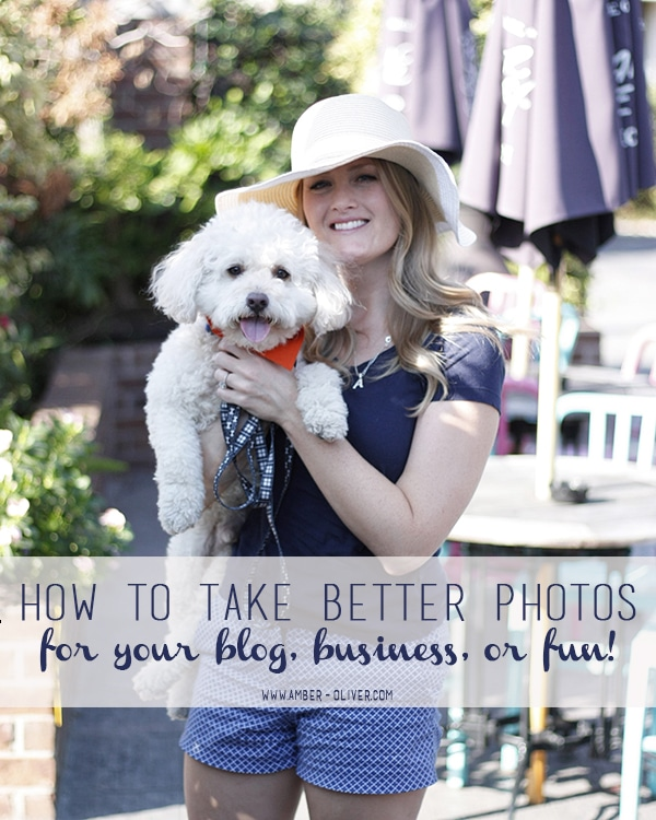How to Take Better Photos for your blog, business, or fun!
