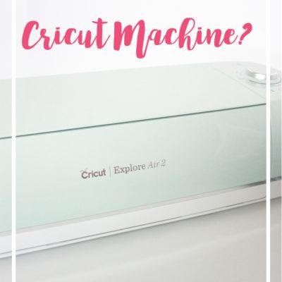My New Assistant – The Cricut Explore Air 2!