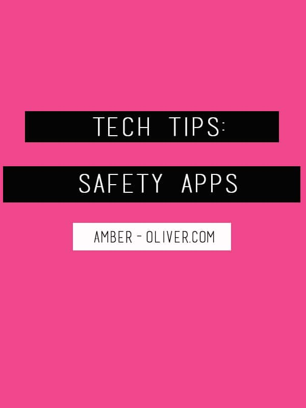 Tech Tips: Safety Apps | Amber Oliver