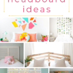 how to make your own DIY headboard - 10 different ideas!